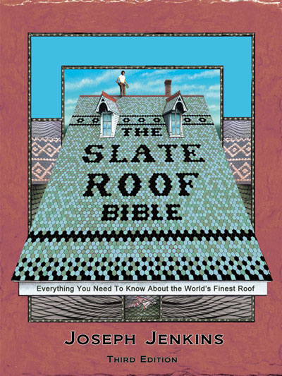 Slate Roof Bible 3rd Edition, by Joseph Jenkins